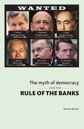The Myth of Democracy and the Rule of the Banks