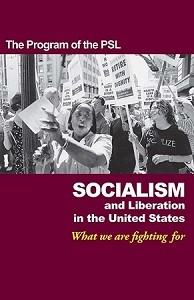 Program of the PSL: Socialism and Liberation in the United States