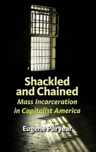 Shackled and Chained: Mass Incarceration in Capitalist America