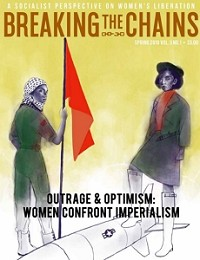 Breaking the Chains (Vol. 3, No. 1): Outrage and Optimism: Women Confront Imperialism