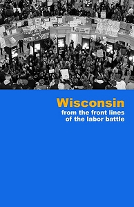 Wisconsin: From the Front Lines of the Labor Battle